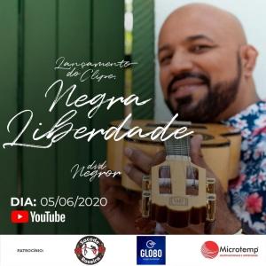 """Lançamento da música """"Negra liberdade"""" DVD Negror em  05/06/2020."""