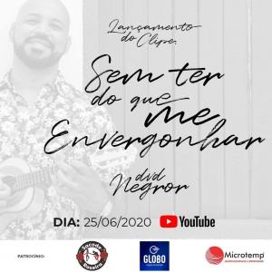 """Lançamento da música """"Sem ter do que me envergonhar"""" DVD Negror em 25/06/2020."""